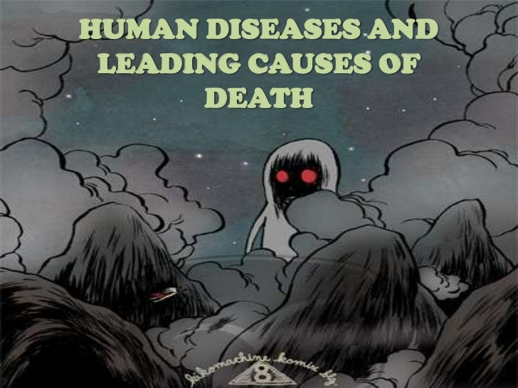 HUMAN DISEASES AND LEADING CAUSES OF      DEATH