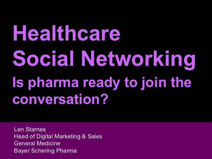 Healthcare Social Networking: Is Pharma Ready to Join the Conversation?