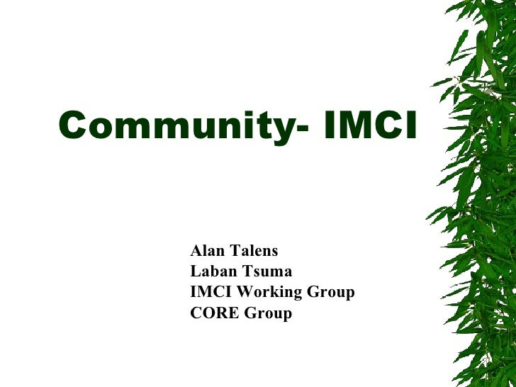 Community- IMCI  Alan Talens Laban Tsuma IMCI Working Group CORE Group