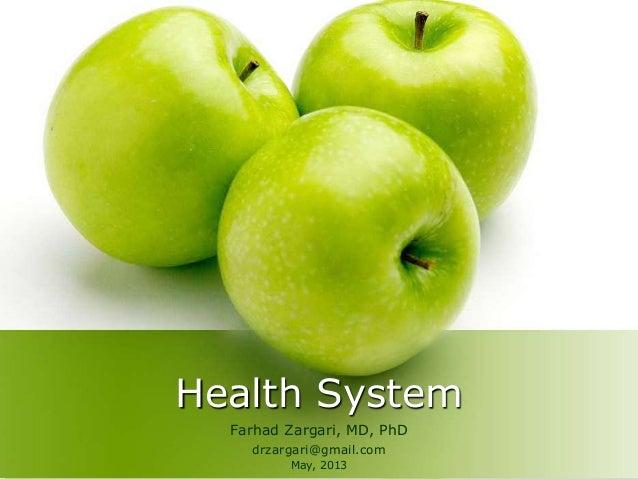 Health System Farhad Zargari, MD, PhD drzargari@gmail.com May, 2013