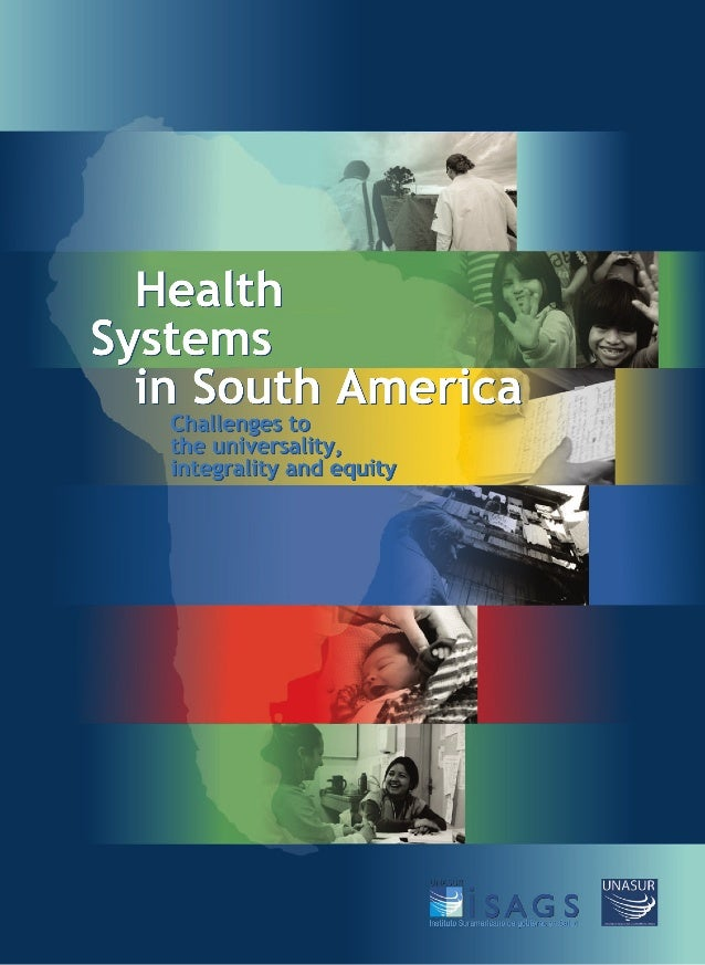 Health Systems in South America: Challenges to the universality, integrality and equity