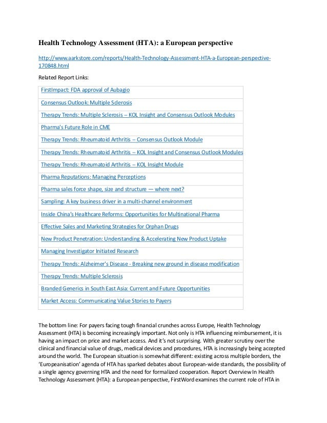 Health Technology Assessment (HTA): a European perspectivehttp://www.aarkstore.com/reports/Health-Technology-Assessment-HT...