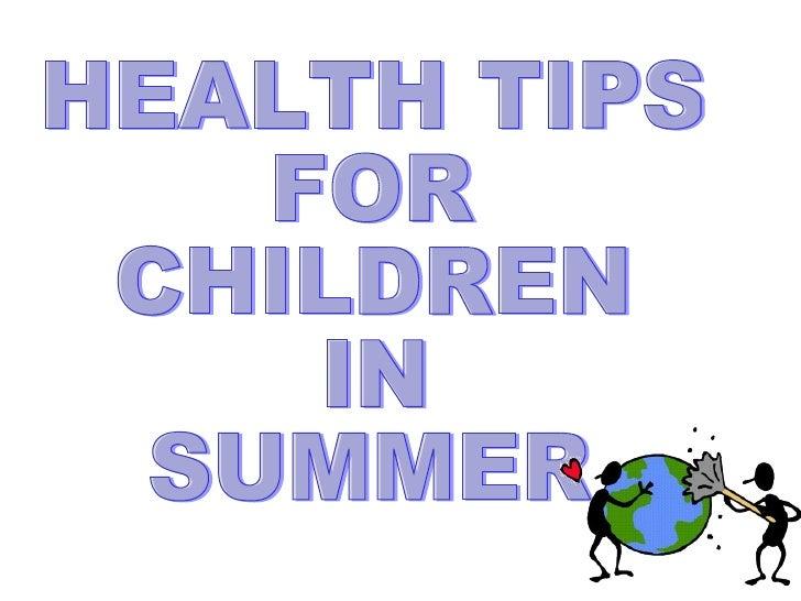 HEALTH TIPS  FOR  CHILDREN IN  SUMMER