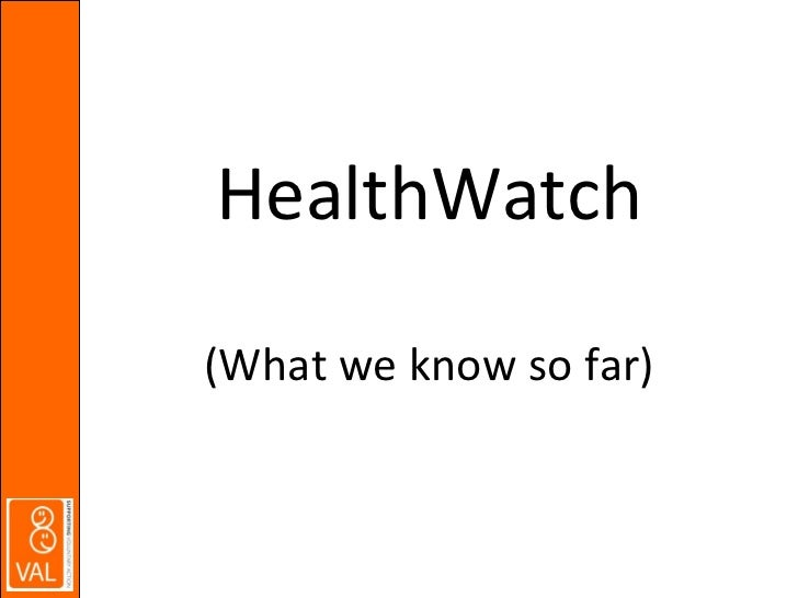 HealthWatch (What we know so far)