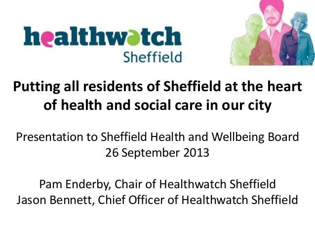 Healthwatch Sheffield presentation to Health and Wellbeing Board