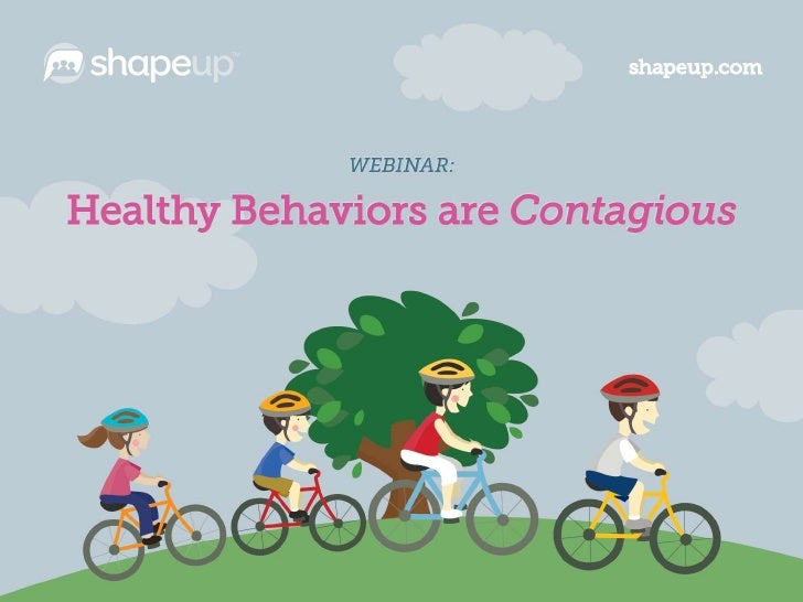 Healthy Behaviors Are Contagious