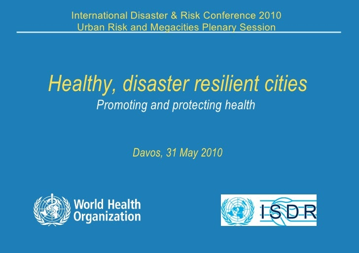 Healthy, disaster resilient cities: Promoting and protecting health