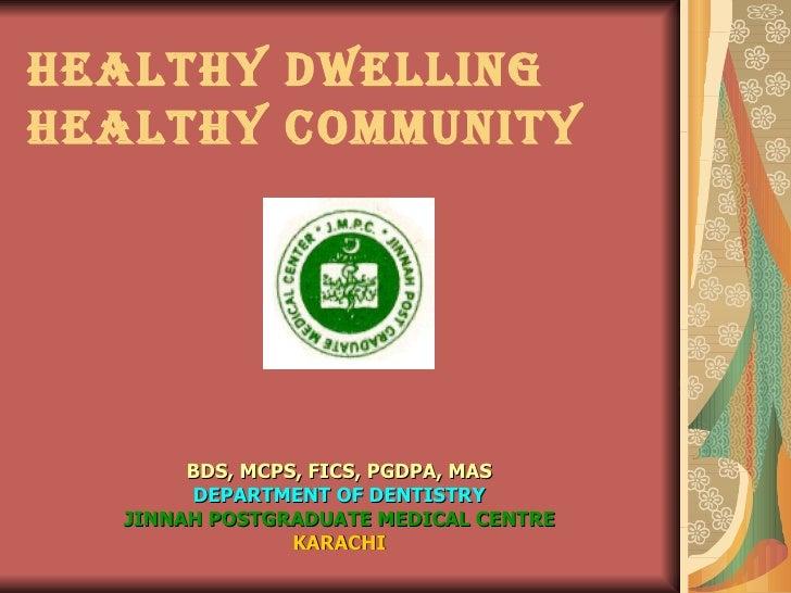 HEALTHY DWELLING HEALTHY COMMUNITY