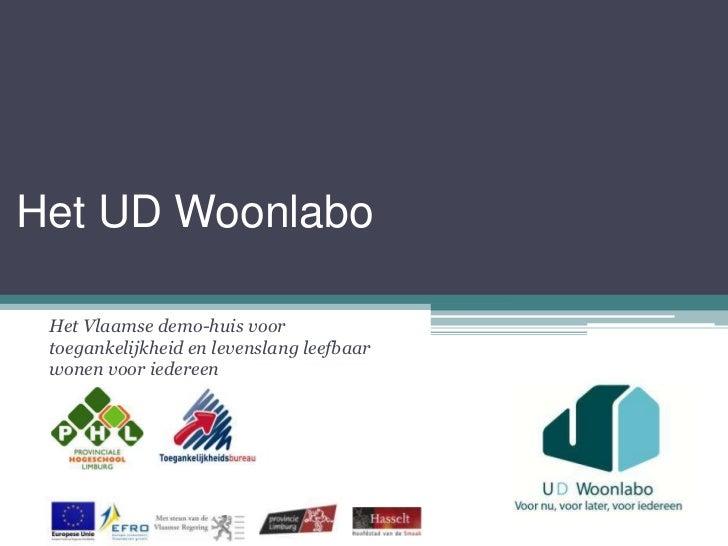 Het UD Woonlabo Het Vlaamse demo-huis voor toegankelijkheid en levenslang leefbaar wonen voor iedereen