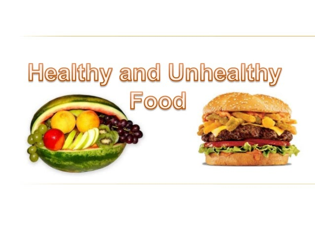 What is healthy and unhealthy food 52