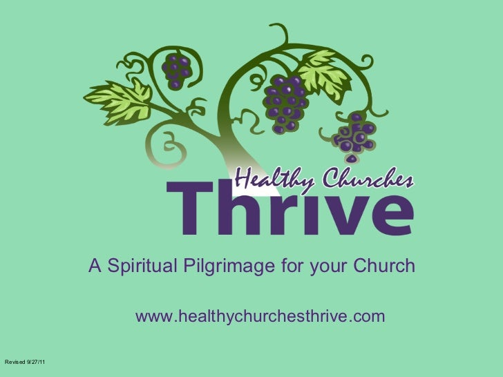 A Spiritual Pilgrimage for your Church Revised 9/27/11 www.healthychurchesthrive.com