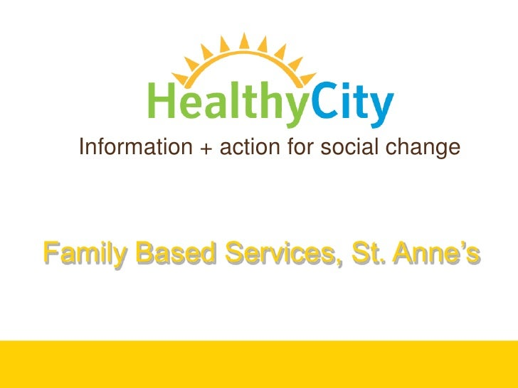 Healthy City Presentation_St.annes Family Based Services 7.11.12