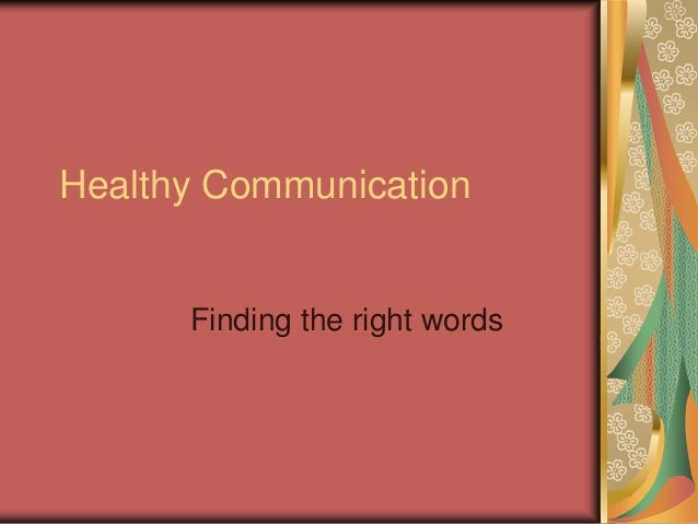 Healthy Communication Finding the right words