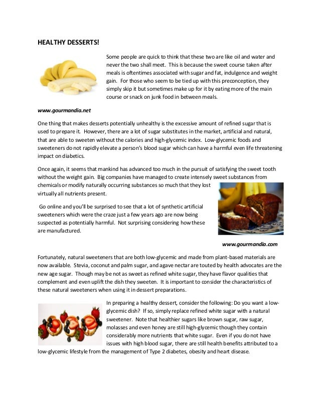 HEALTHY DESSERTS!                               Some people are quick to think that these two are like oil and water and  ...