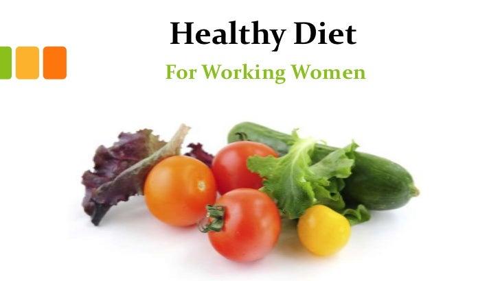 Healthy DietFor Working Women
