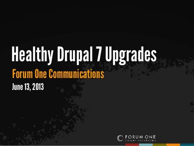 Healthy Drupal 7 Upgrades
