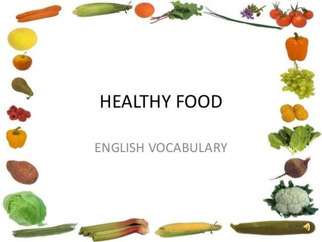 HEALTHY FOODENGLISH VOCABULARY