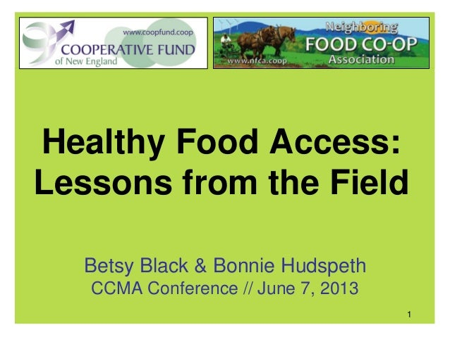 Healthy Food Access: Lessons From The Field, CCMA 2013