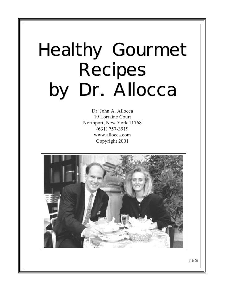 Healthy Gourmet    Recipes by Dr. Allocca       Dr. John A. Allocca        19 Lorraine Court    Northport, New York 11768 ...