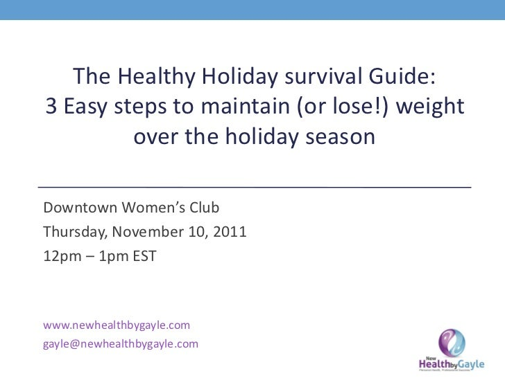 The Healthy Holiday survival Guide: 3 Easy steps to maintain (or lose!) weight over the holiday season Downtown Women's Cl...