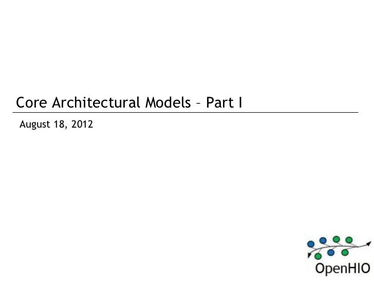 Core Architectural Models – Part IAugust 18, 2012