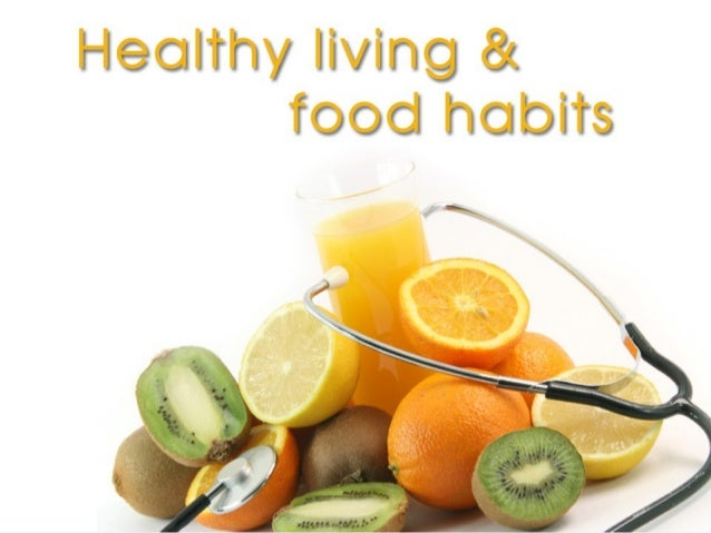 Healthy Living and Food Habits