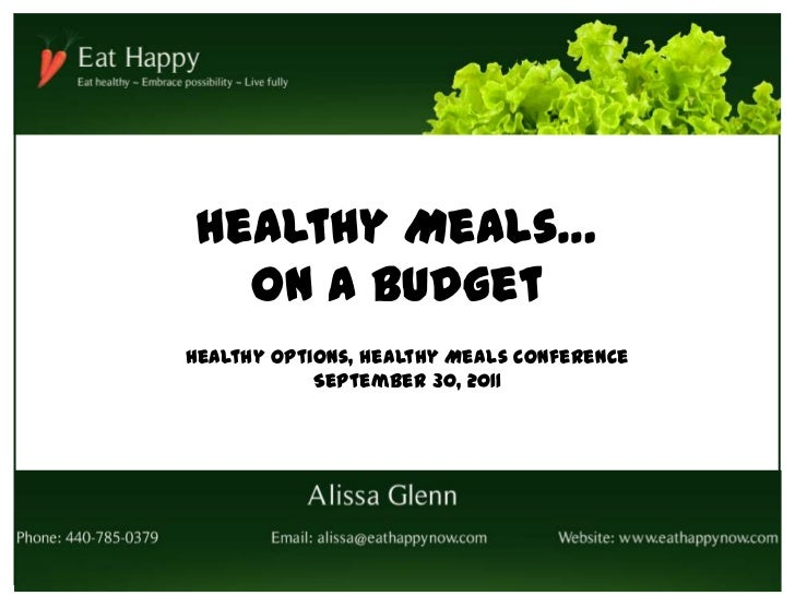 Healthy Meals…  on a BudgetHealthy Options, Healthy Meals Conference            September 30, 2011