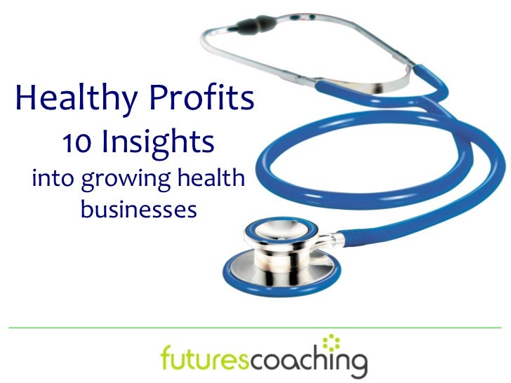 Healthy Profits   10 Insights into growing health      businesses