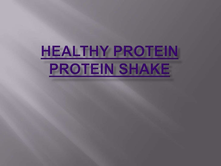 Healthy protein Protein shake<br />