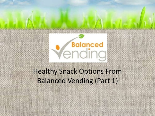 Healthy Snack Options From Balanced Vending (Part 1)