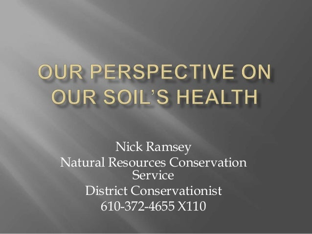 Nick Ramsey Natural Resources Conservation Service District Conservationist 610-372-4655 X110