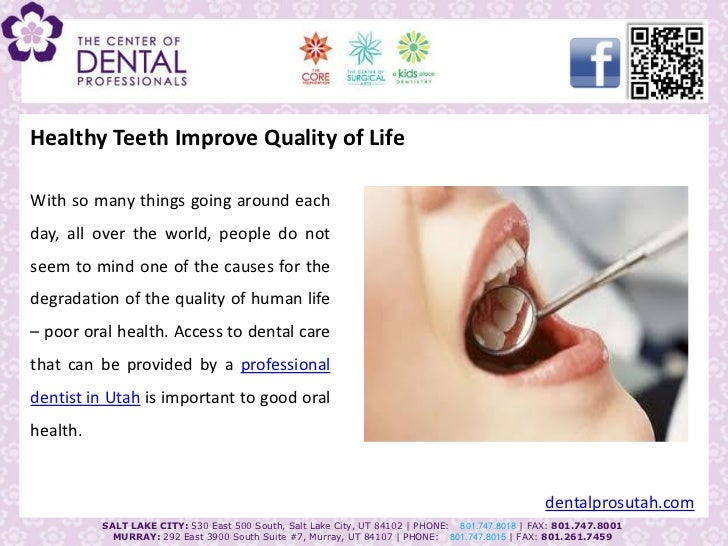 Healthy Teeth Improve Quality of LifeWith so many things going around eachday, all over the world, people do notseem to mi...