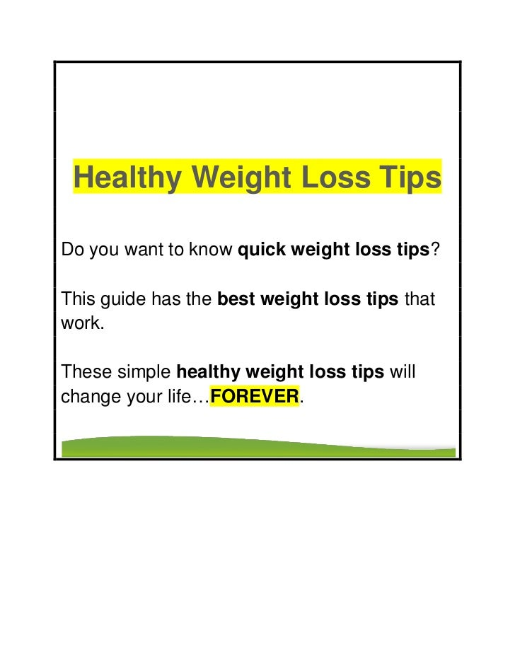 Healthy Weight Loss TipsDo you want to know quick weight loss tips?This guide has the best weight loss tips thatwork.These...