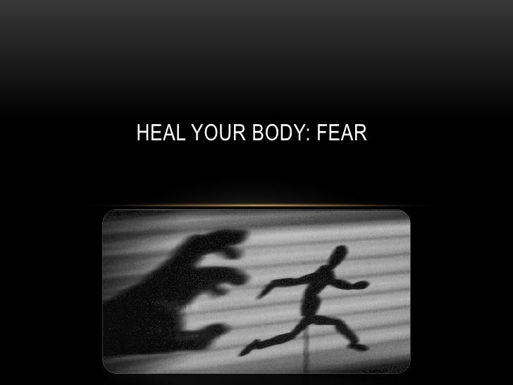Heal Your Body: FEAR<br />