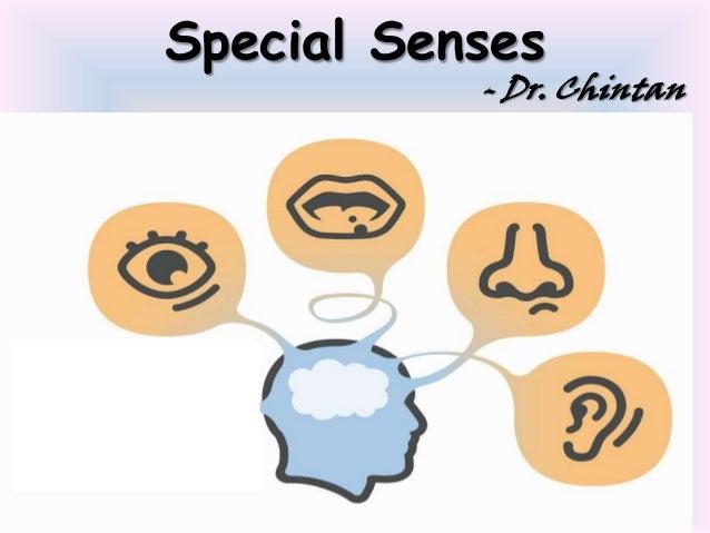 Special Senses  - Dr. Chintan