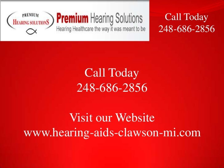 Call Today <br />248-686-2856<br />Call Today<br />248-686-2856<br />Visit our Website <br />www.hearing-aids-clawson-mi.c...