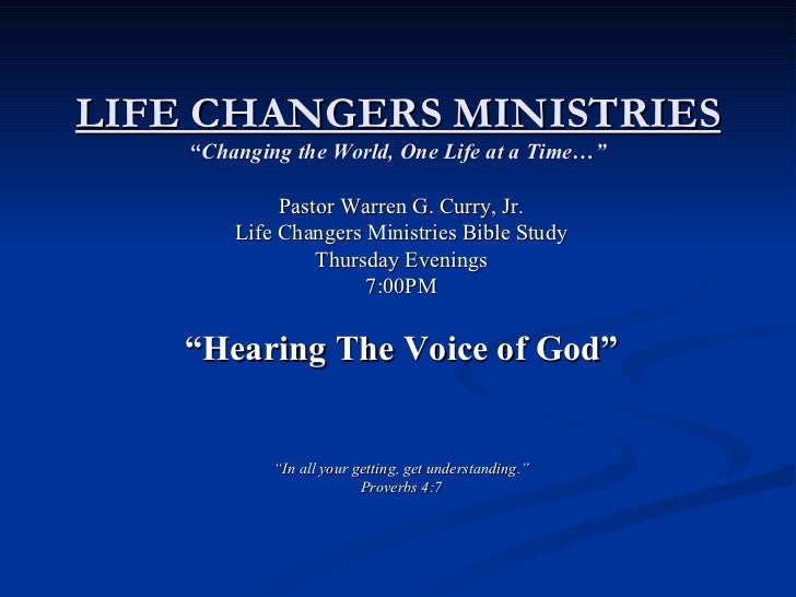 "LIFE CHANGERS MINISTRIES "" Changing the World, One Life at a Time…"" <ul><li>Pastor Warren G. Curry, Jr. </li></ul><ul><li>..."