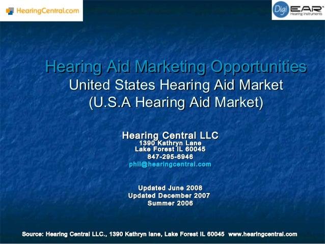 Hearing Aid Marketing OpportunitiesHearing Aid Marketing Opportunities United States Hearing Aid MarketUnited States Heari...