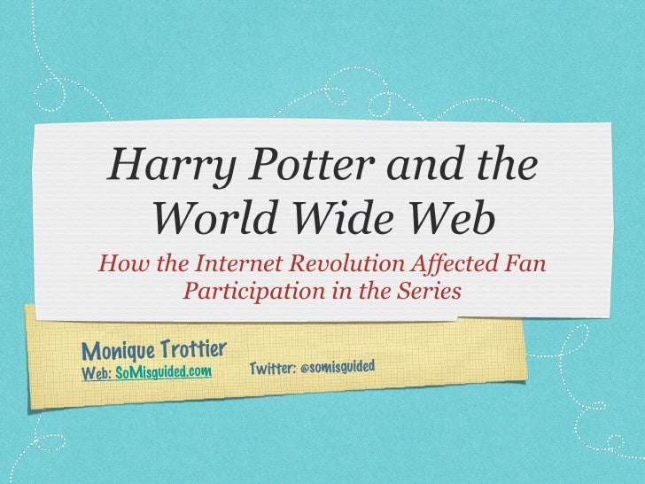 <ul><li>How the Internet Revolution Affected Fan Participation in the Series </li></ul>Monique Trottier  Web:  SoMisguided...