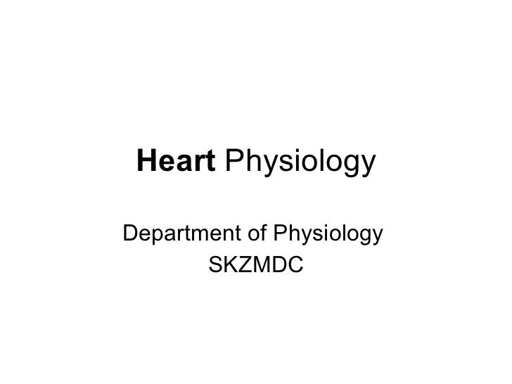 Heart  Physiology Department of Physiology  SKZMDC