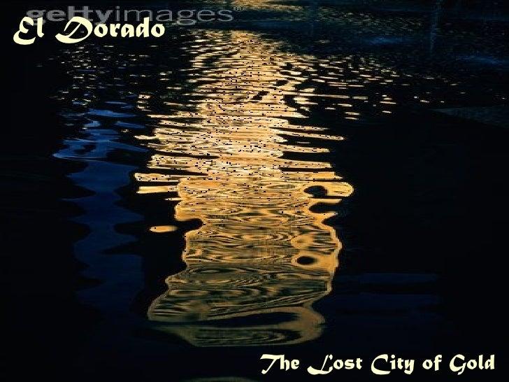 El Dorado The Lost City of Gold