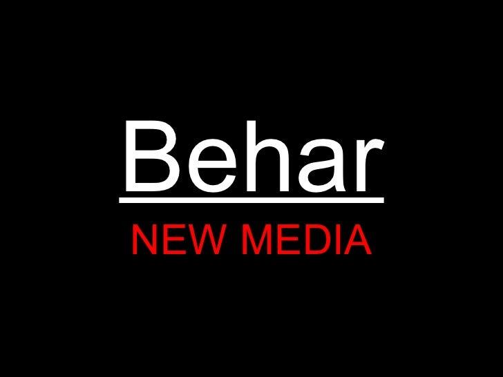 Behar NEW MEDIA