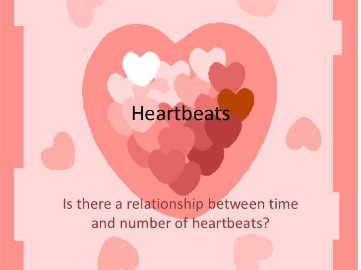 Heartbeats<br />Is there a relationship between time and number of heartbeats?<br />