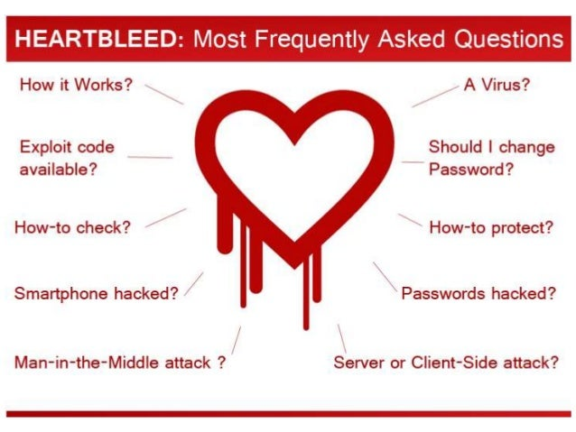 • It is a critical bug in the OpenSSL's implementation of the TLS/DTLS heartbeat extension that allows attackers to read p...