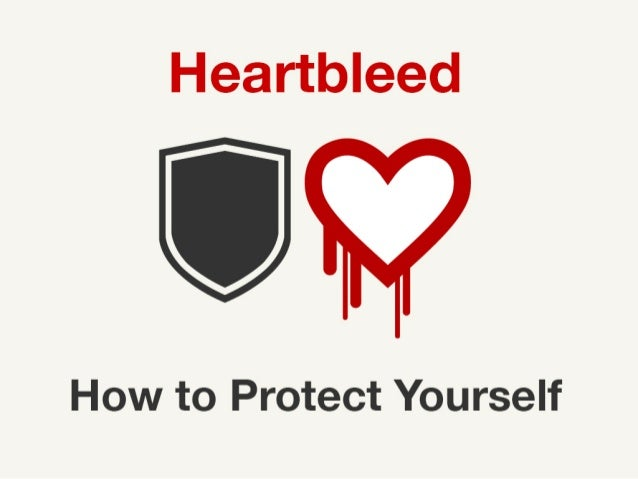 Heartbleed How to Protect Yourself