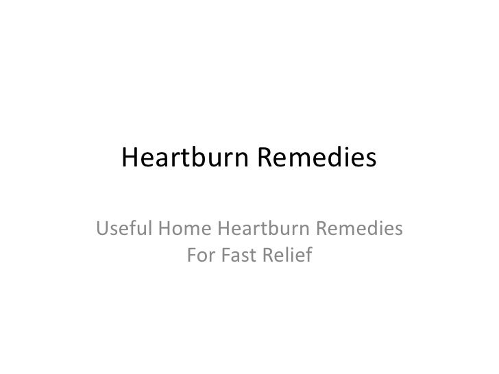 Heartburn Remedies<br />Useful Home Heartburn Remedies For Fast Relief<br />