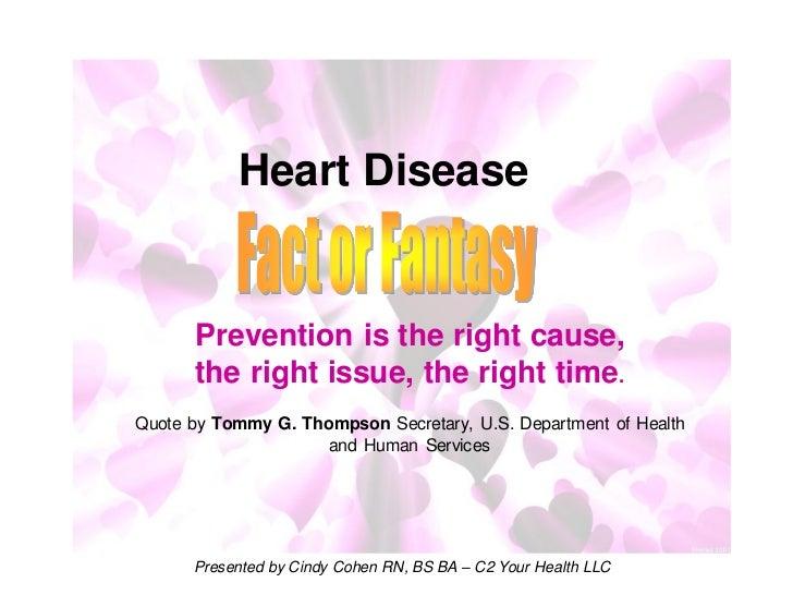 Heart disease fact or fantasy   c2 your health llc - cindy cohen rn