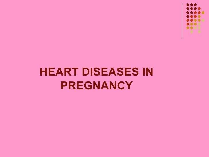 Heart disease in pregnancy 20-5-10
