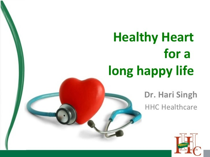 Healthy Heart         for along happy life      Dr. Hari Singh      HHC Healthcare