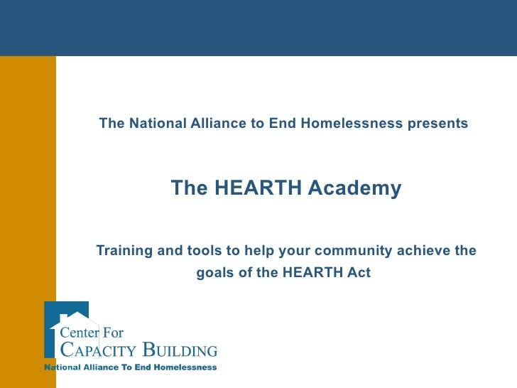 The National Alliance to End Homelessness presents   The HEARTH Academy   Training and tools to help your community achiev...